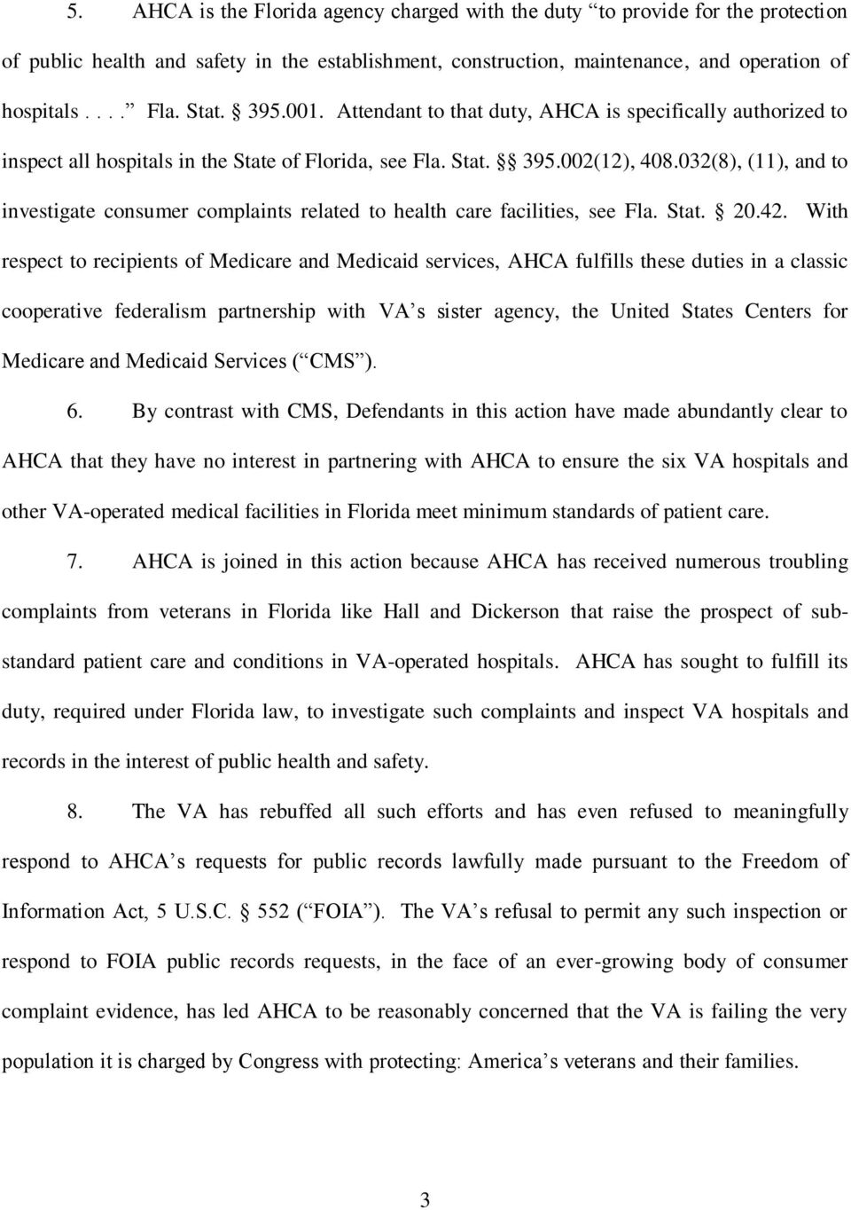 032(8), (11), and to investigate consumer complaints related to health care facilities, see Fla. Stat. 20.42.