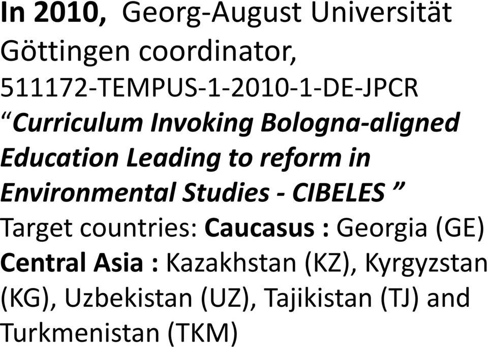 Leading to reform in Environmental Studies - CIBELES Target countries: Caucasus :