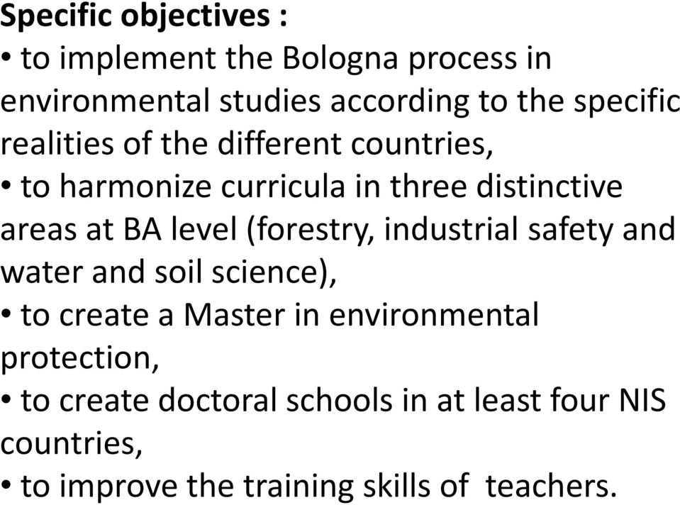 level (forestry, industrial safety and water and soil science), to create a Master in environmental