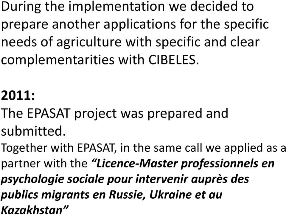 2011: The EPASAT project was prepared and submitted.