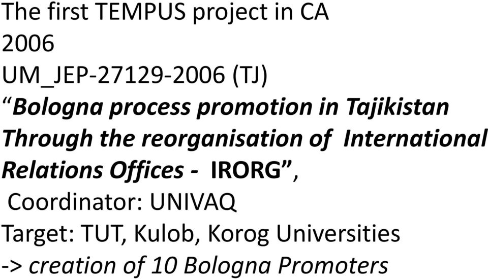 reorganisation of International Relations Offices - IRORG,
