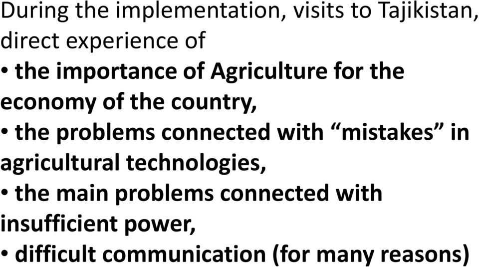 connected with mistakes in agricultural technologies, the main problems