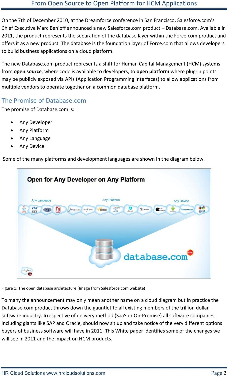 com product represents a shift for Human Capital Management (HCM) systems from open source, where code is available to developers, to open platform where plug-in points may be publicly exposed via