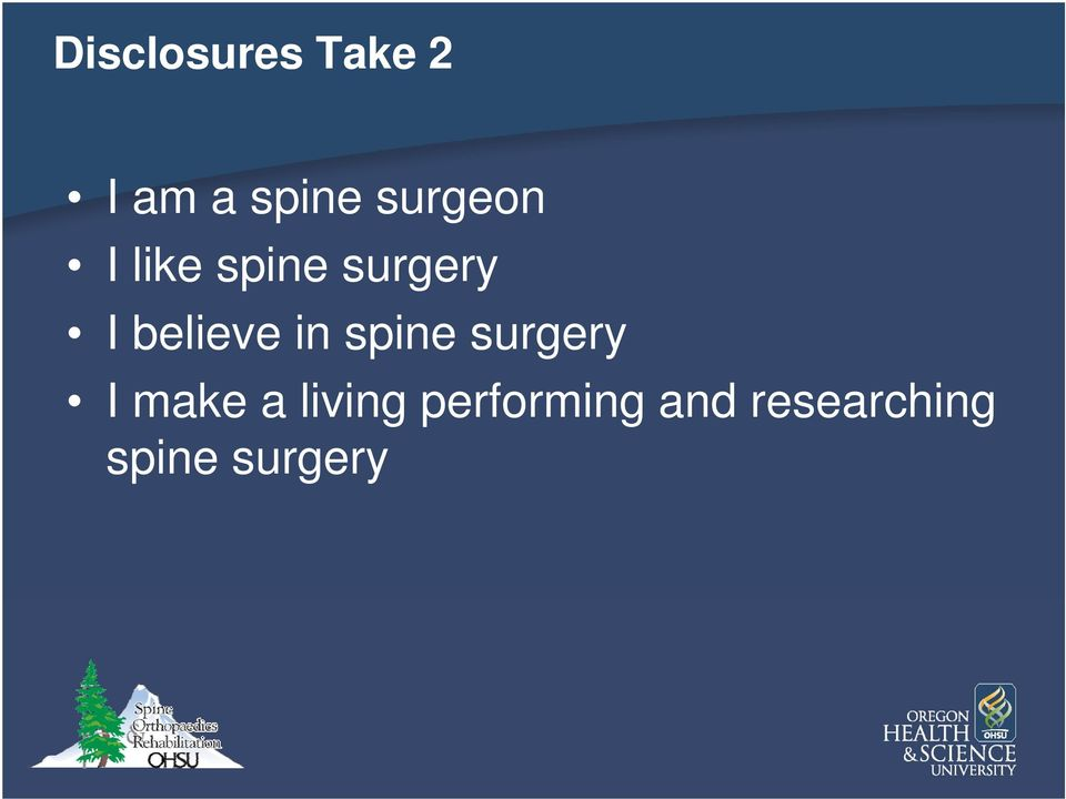 believe in spine surgery I make a