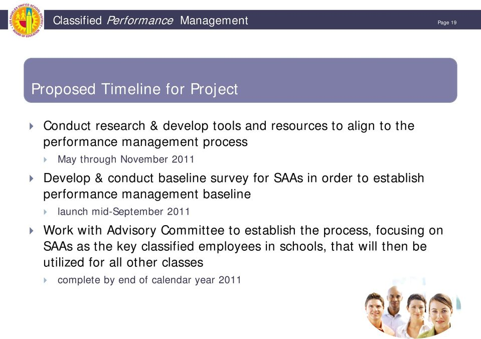 performance management baseline launch mid-september 2011 Work with Advisory Committee to establish the process, focusing on SAAs