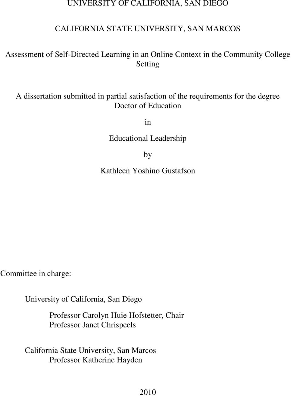 Doctor of Education in Educational Leadership by Kathleen Yoshino Gustafson Committee in charge: University of California, San