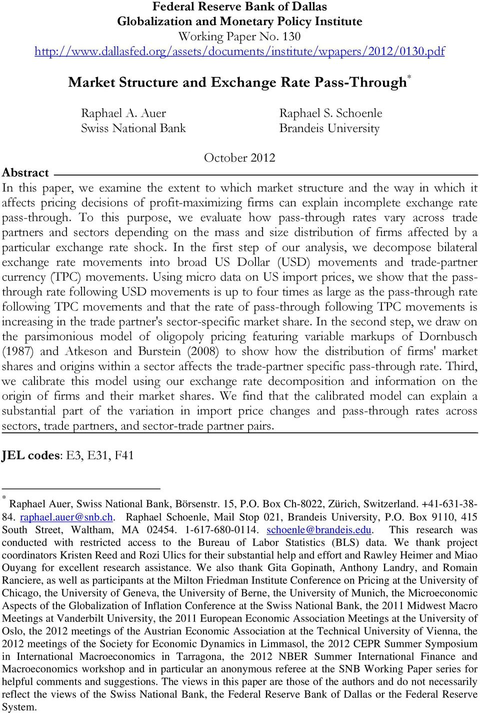Schoenle Brandeis University October 2012 Abstract In this paper, we examine the extent to which market structure and the way in which it affects pricing decisions of profit-maximizing firms can