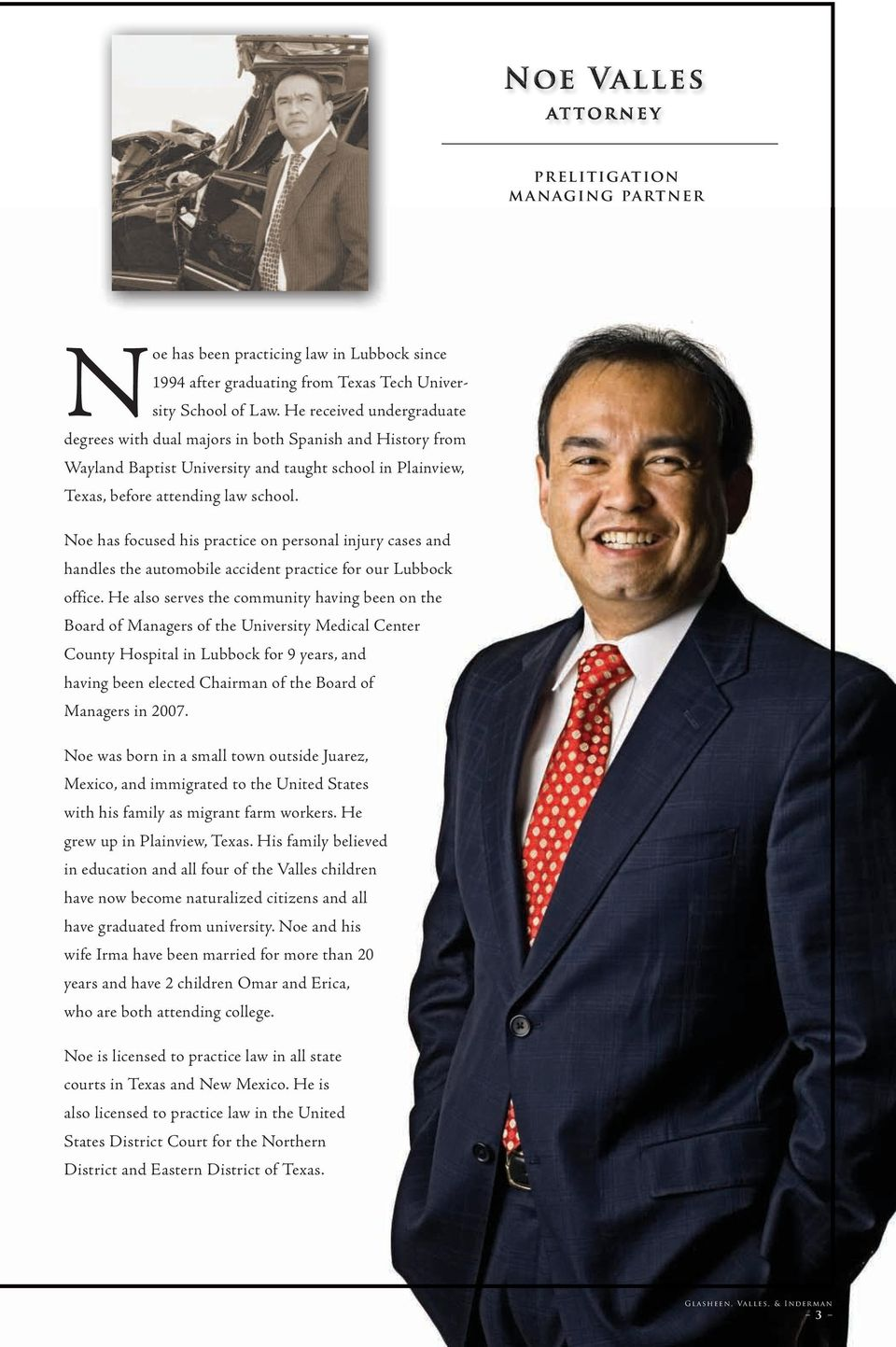 Noe has focused his practice on personal injury cases and handles the automobile accident practice for our Lubbock office.