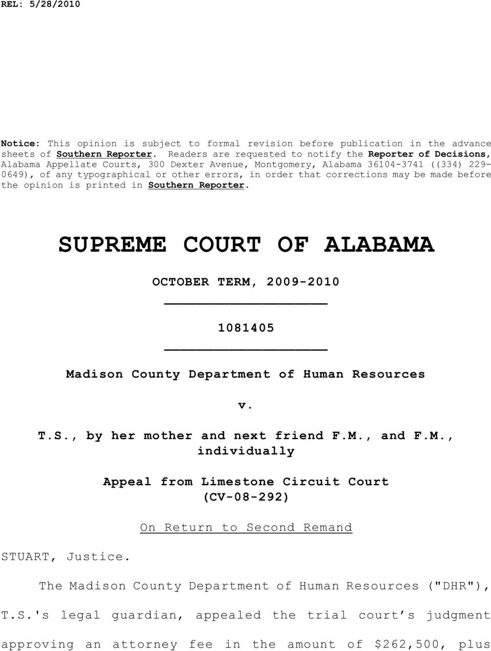 that corrections may be made before the opinion is printed in Southern Reporter. SUPREME COURT OF ALABAMA OCTOBER TERM, 2009-2010 1081405 Madison County Department of Human Resources v. T.S., by her mother and next friend F.