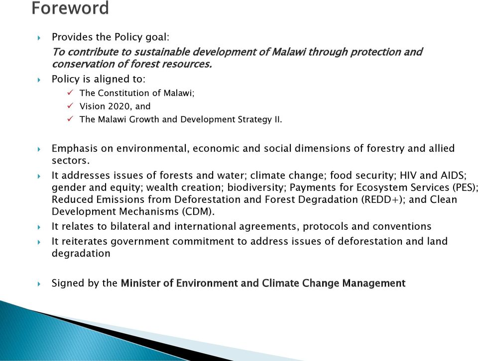 Emphasis on environmental, economic and social dimensions of forestry and allied sectors.