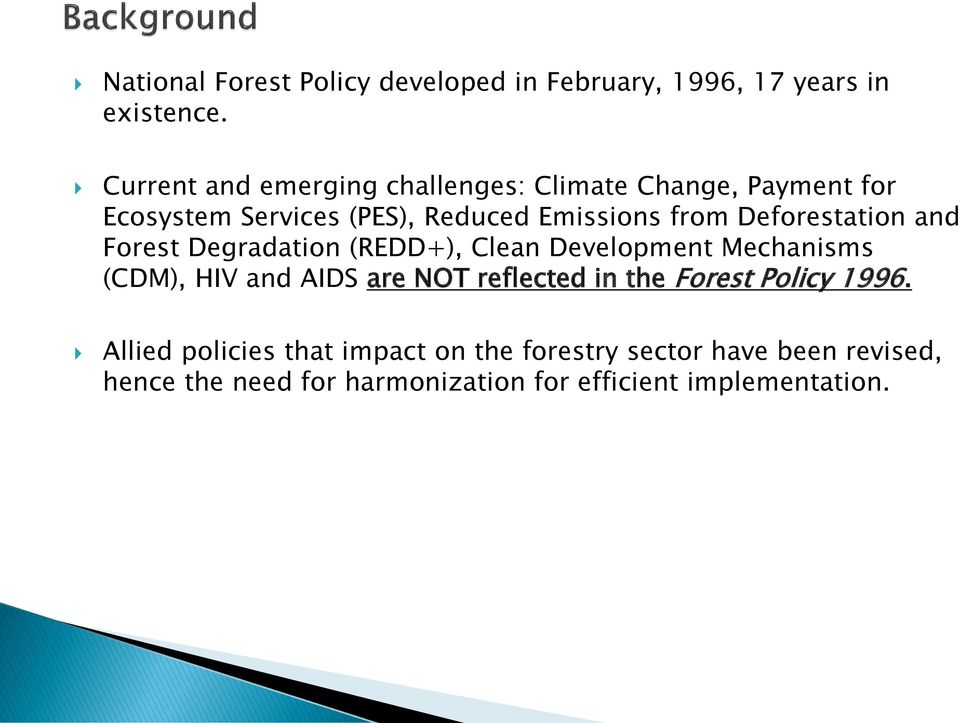 Deforestation and Forest Degradation (REDD+), Clean Development Mechanisms (CDM), HIV and AIDS are NOT reflected