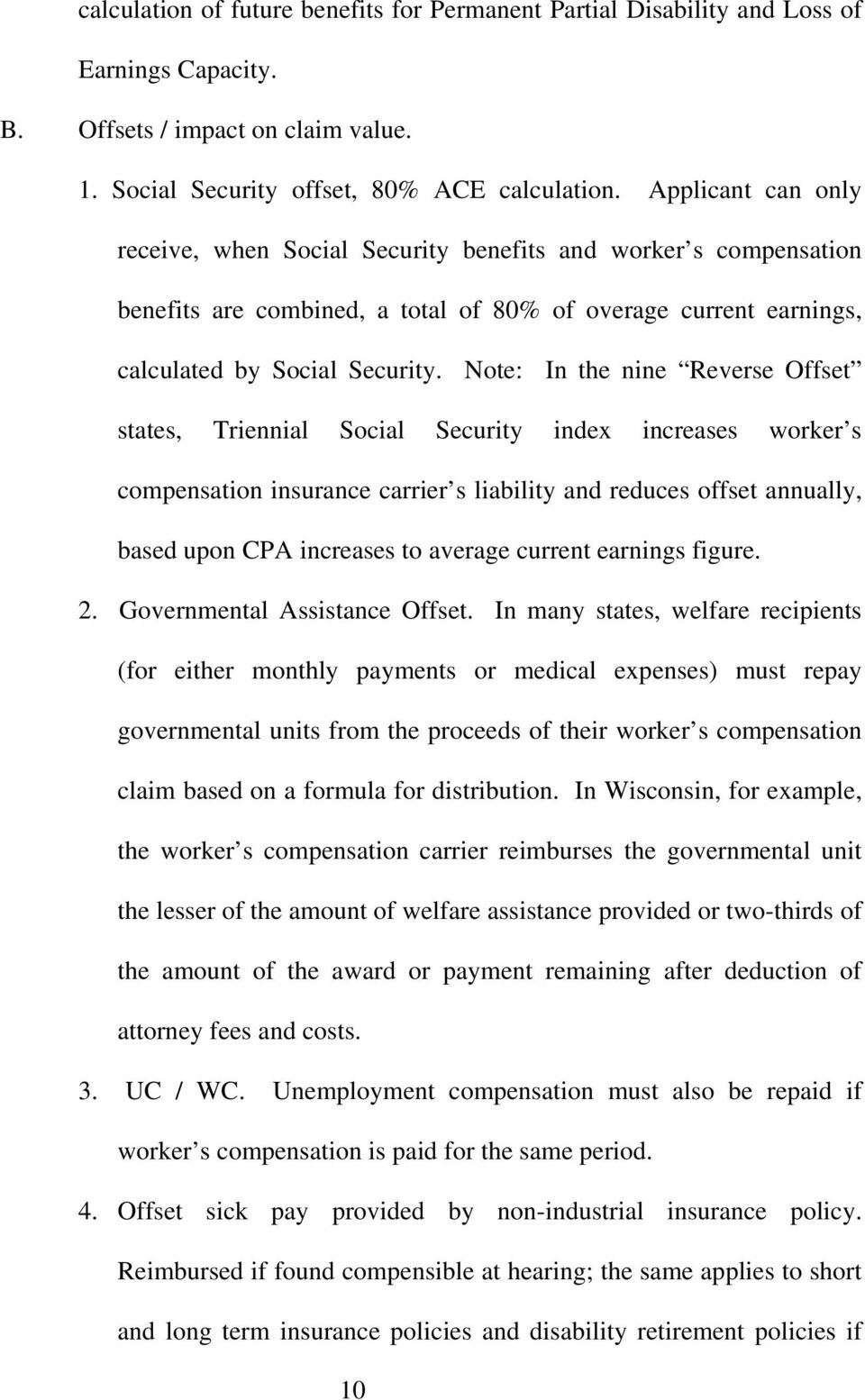 Note: In the nine Reverse Offset states, Triennial Social Security index increases worker s compensation insurance carrier s liability and reduces offset annually, based upon CPA increases to average