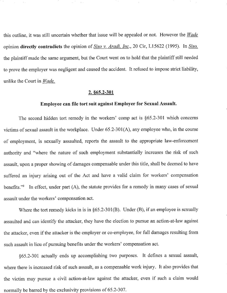 It refused to impose strict liability, unlike the Couft in Ií/ade. 2. S65.2-301 Employee can file tort suit against Employcr for Sexual Assault.