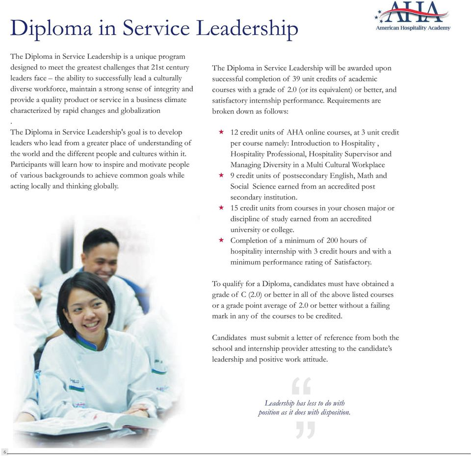 The Diploma in Service Leadership's goal is to develop leaders who lead from a greater place of understanding of the world and the different people and cultures within it.