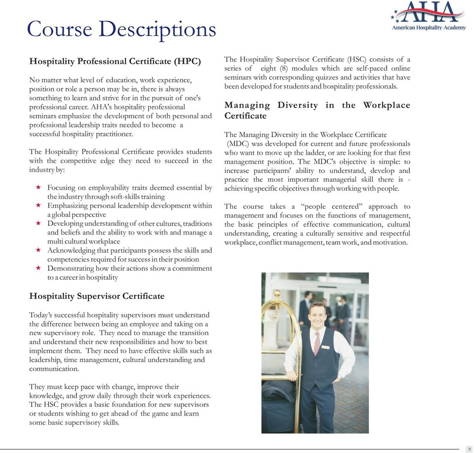 AHA's hospitality professional seminars emphasize the development of both personal and professional leadership traits needed to become a successful hospitality practitioner.