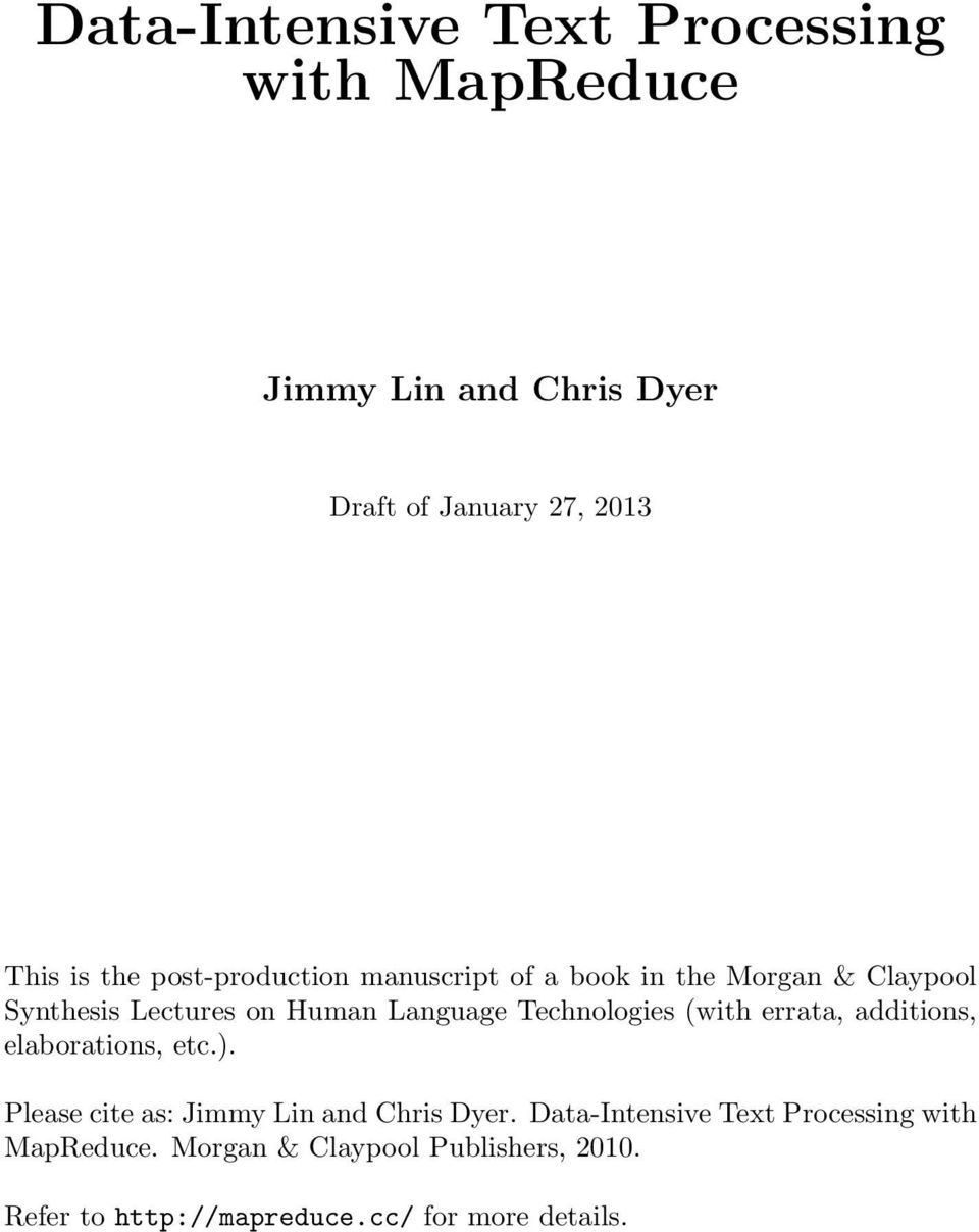 Technologies (with errata, additions, elaborations, etc.). Please cite as: Jimmy Lin and Chris Dyer.