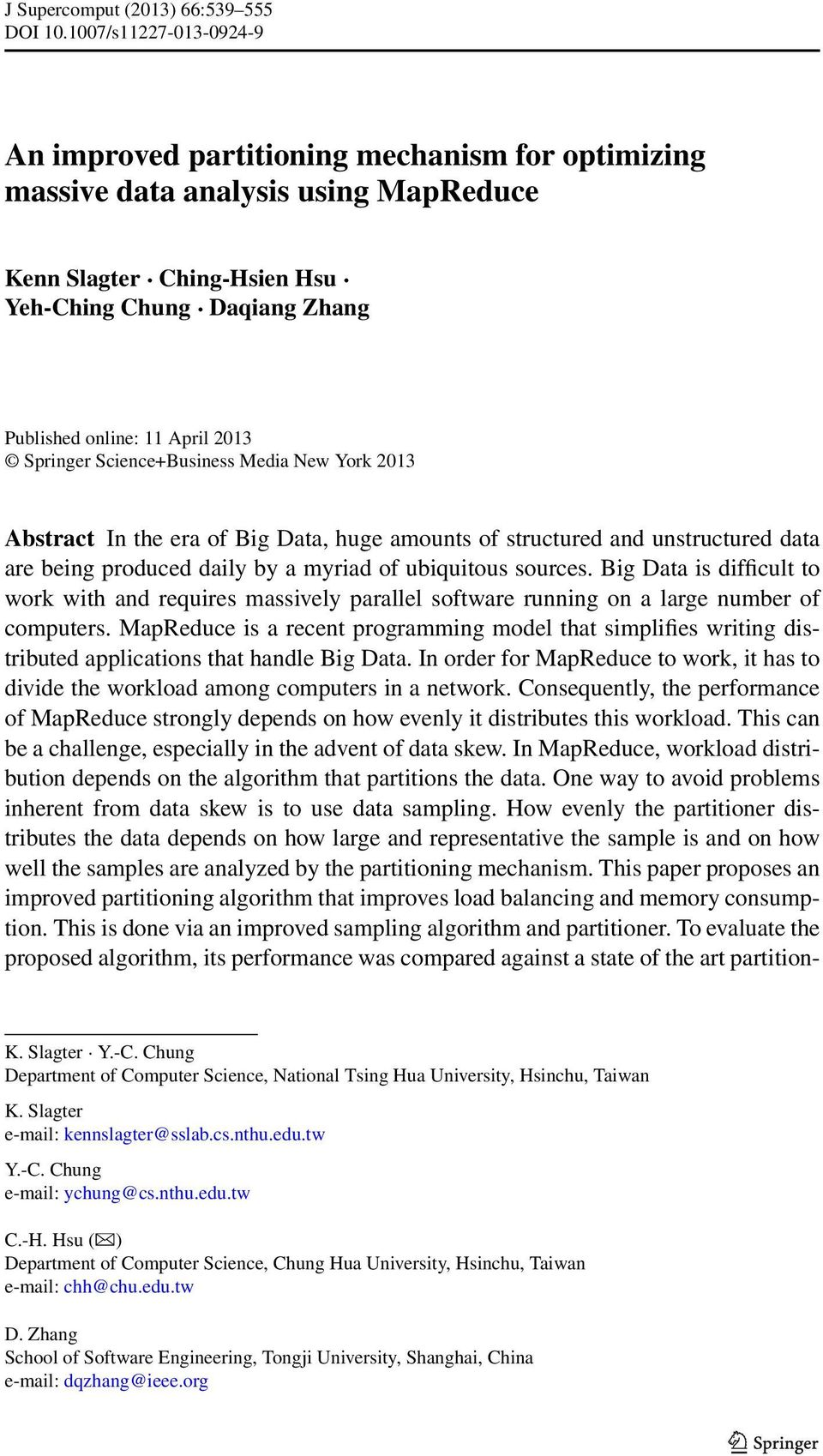 2013 Springer Science+Business Media New York 2013 Abstract In the era of Big Data, huge amounts of structured and unstructured data are being produced daily by a myriad of ubiquitous sources.