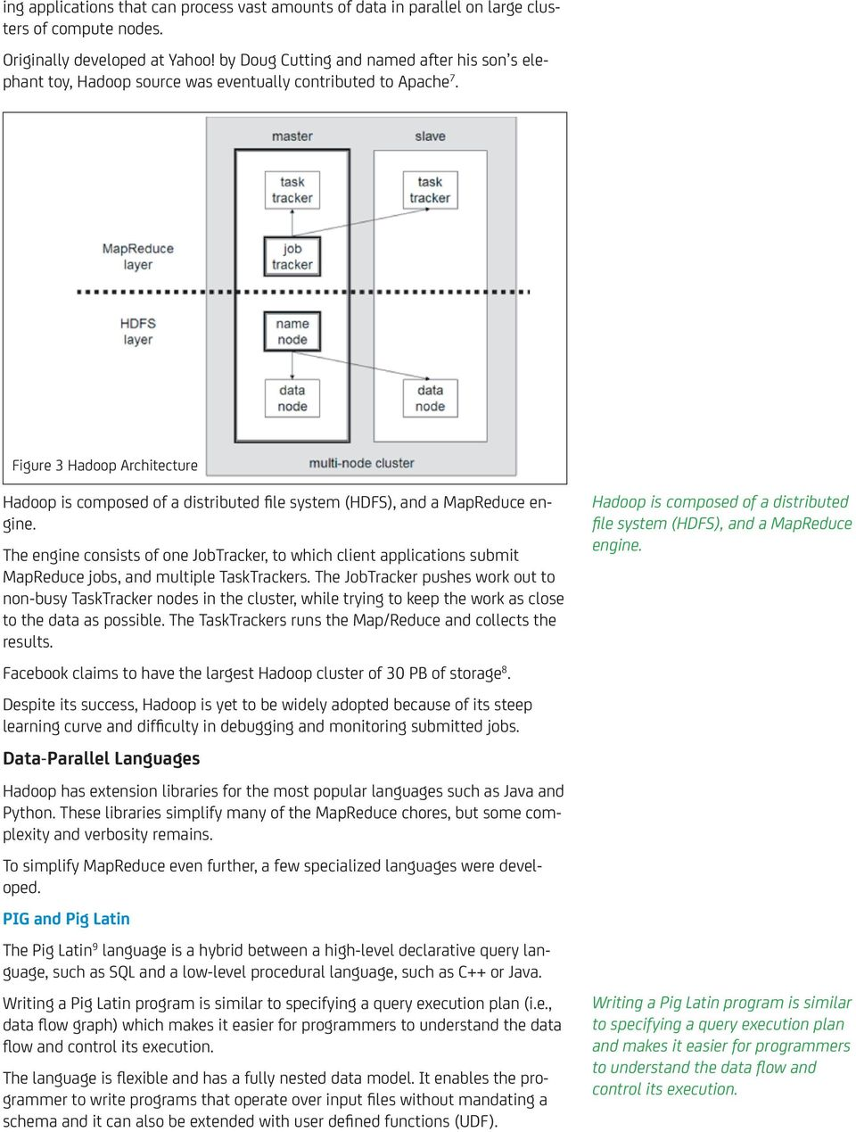 Figure 3 Hadoop Architecture Hadoop is composed of a distributed file system (HDFS), and a MapReduce engine.