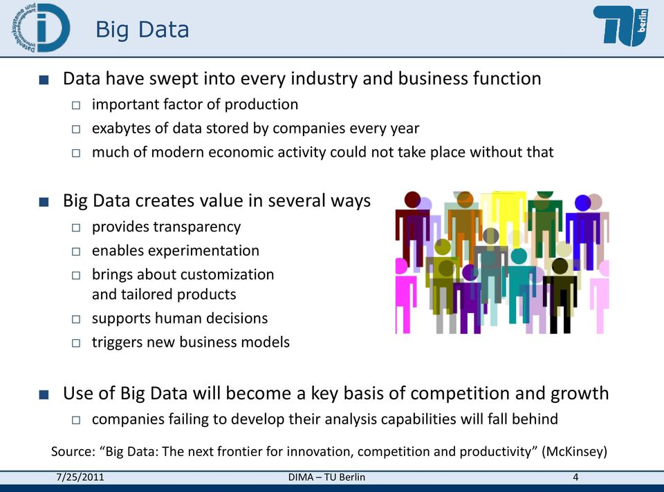 and tailored products supports human decisions triggers new business models Use of Big Data will become a key basis of competition and growth companies failing to