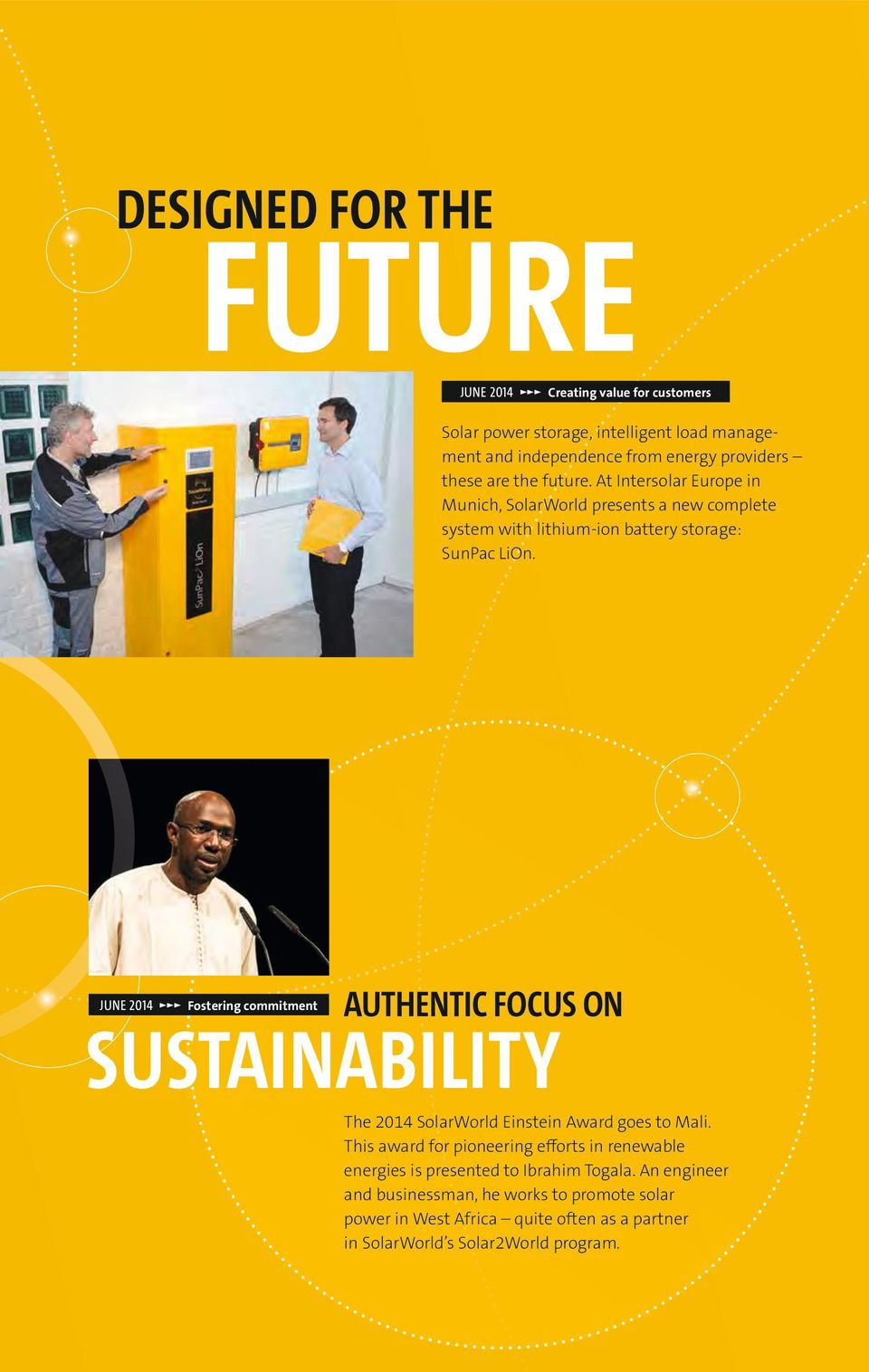 JUNE 214 Fostering commitment AUTHENTIC FOCUS ON SUSTAINABILITY The 214 SolarWorld Einstein Award goes to Mali.
