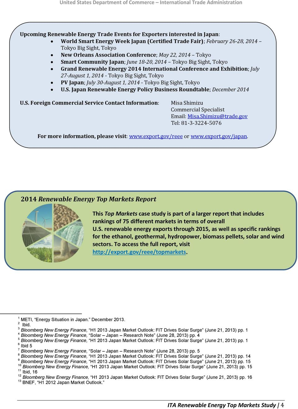 Sight, Tokyo PV Japan; July 30-August 1, 2014 - Tokyo Big Sight, Tokyo U.S. Japan Renewable Energy Policy Business Roundtable; December 2014 U.S. Foreign Commercial Service Contact Information: Misa Shimizu Commercial Specialist Email: Misa.