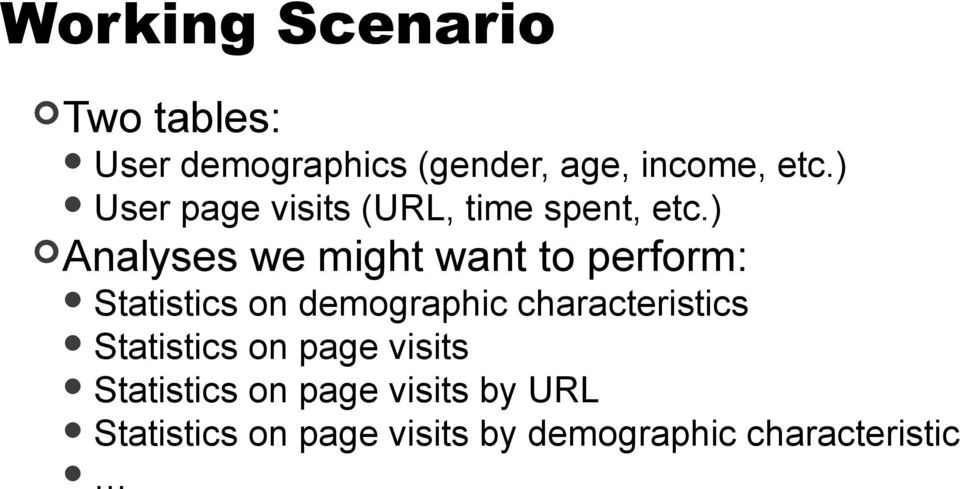 ) Analyses we might want to perform: Statistics on demographic