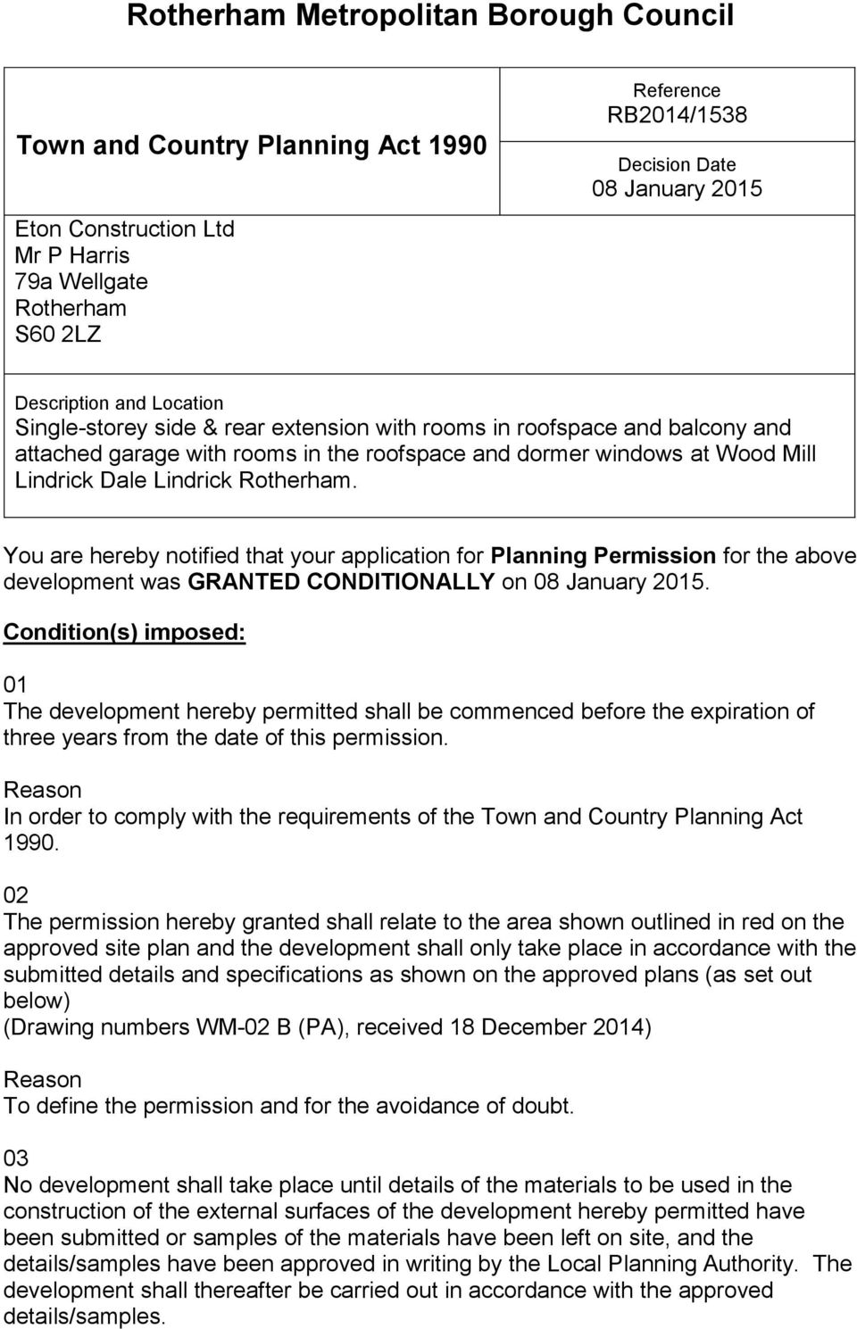 Rotherham. You are hereby notified that your application for Planning Permission for the above development was GRANTED CONDITIONALLY on 08 January 2015.