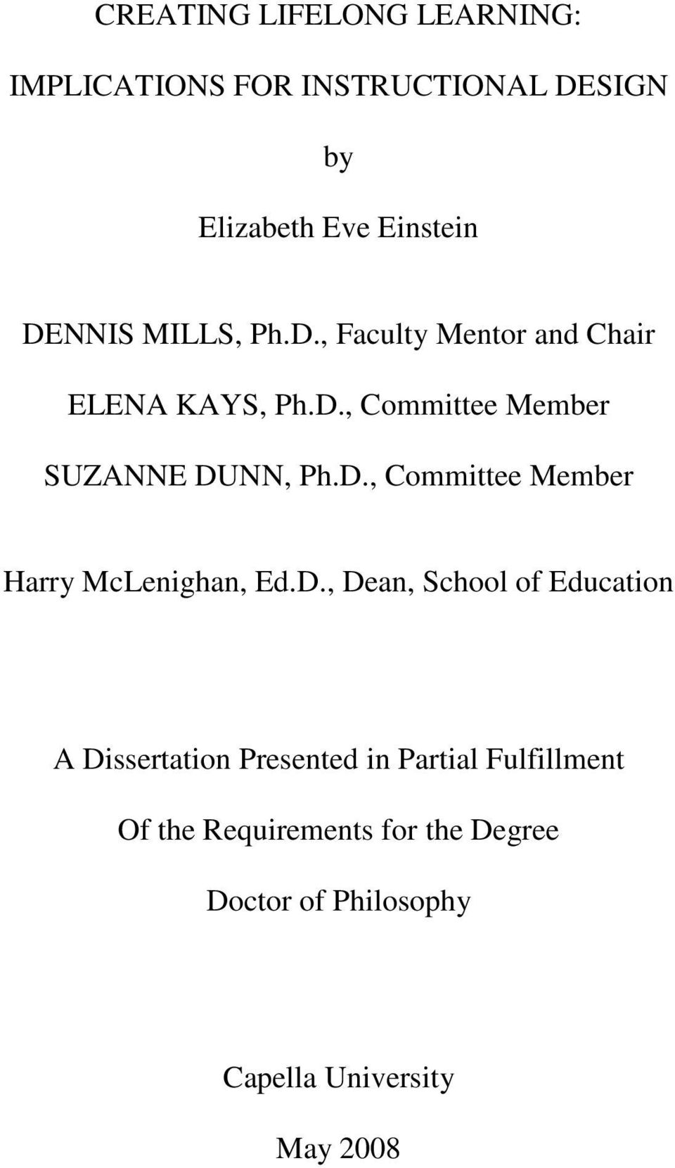 D., Dean, School of Education A Dissertation Presented in Partial Fulfillment Of the Requirements