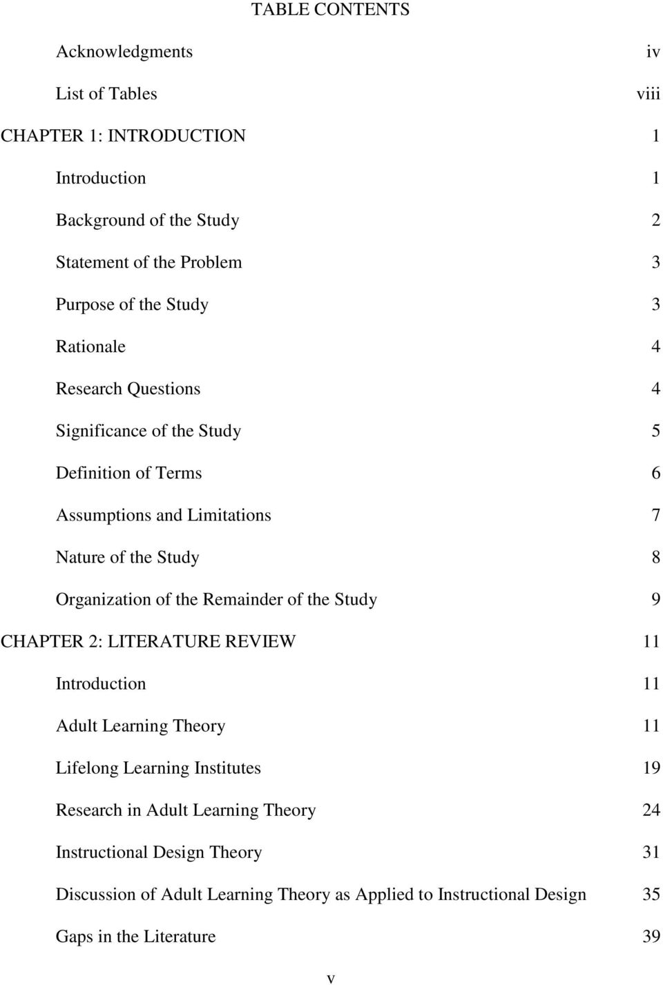 Organization of the Remainder of the Study 9 CHAPTER 2: LITERATURE REVIEW 11 Introduction 11 Adult Learning Theory 11 Lifelong Learning Institutes 19