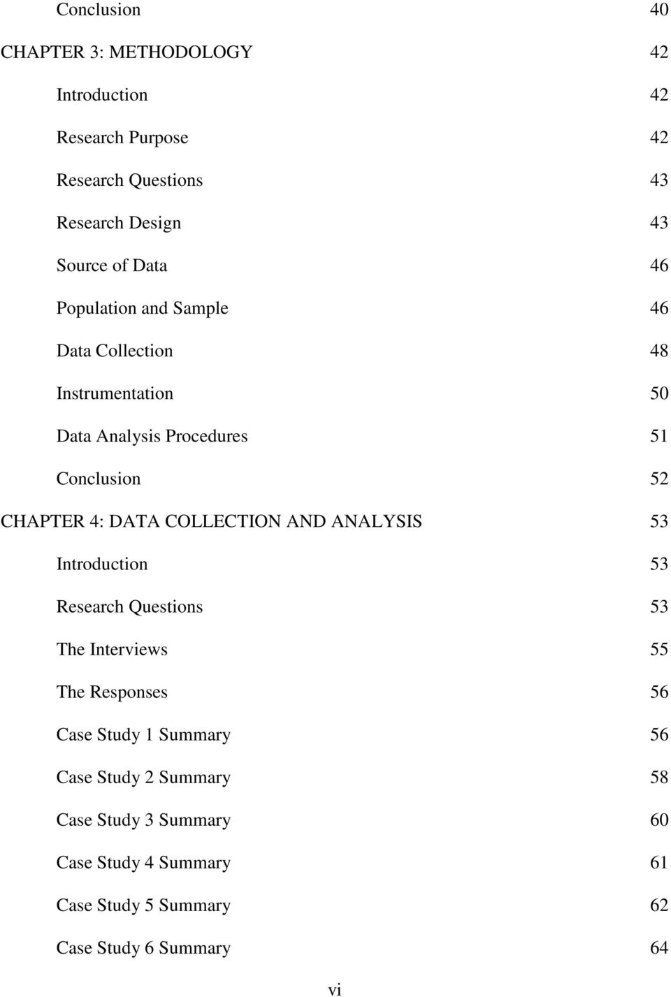 4: DATA COLLECTION AND ANALYSIS 53 Introduction 53 Research Questions 53 The Interviews 55 The Responses 56 Case Study 1