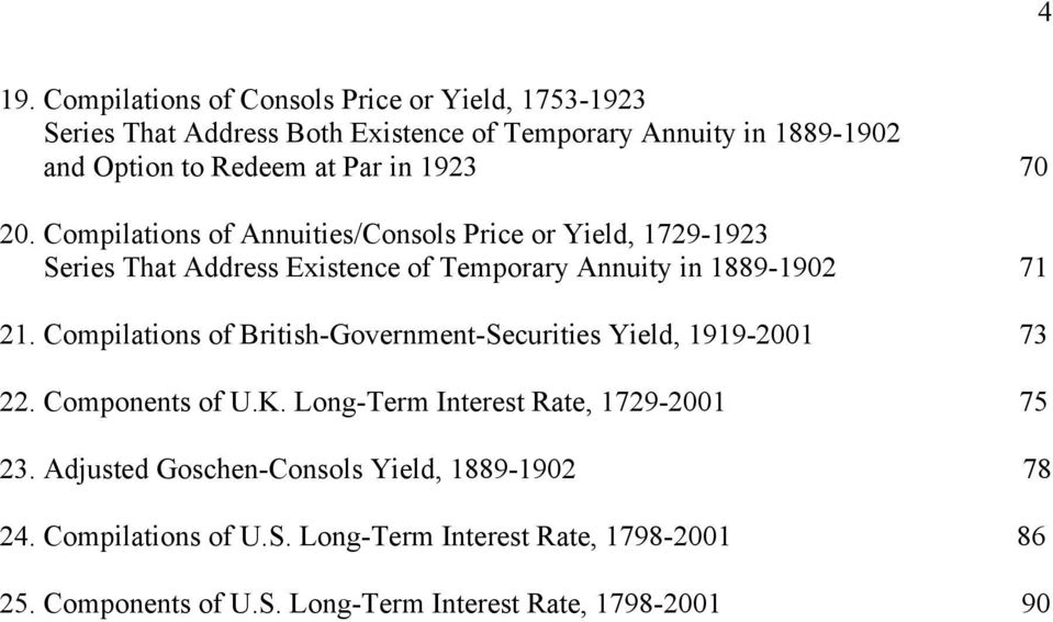 Compilations of British-Government-Securities Yield, 1919-2001 73 22. Components of U.K. Long-Term Interest Rate, 1729-2001 75 23.