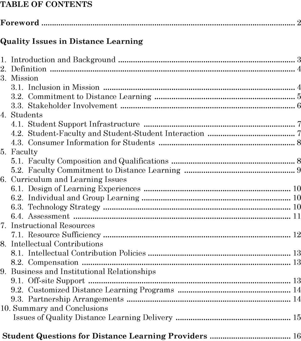 Faculty 5.1. Faculty Composition and Qualifications... 8 5.2. Faculty Commitment to Distance Learning... 9 6. Curriculum and Learning Issues 6.1. Design of Learning Experiences... 10 6.2. Individual and Group Learning.