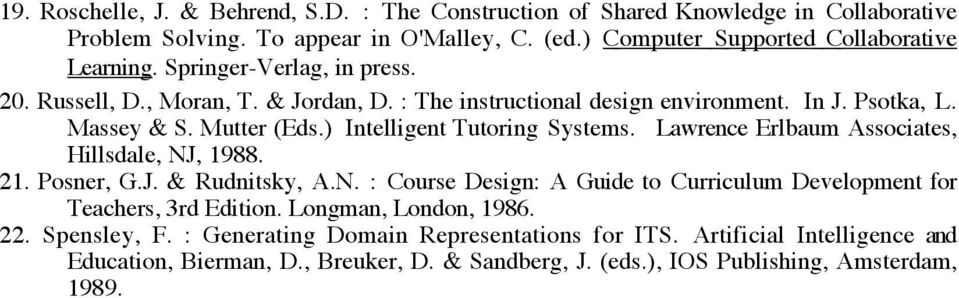 Lawrence Erlbaum Associates, Hillsdale, NJ, 1988. 21. Posner, G.J. & Rudnitsky, A.N. : Course Design: A Guide to Curriculum Development for Teachers, 3rd Edition.