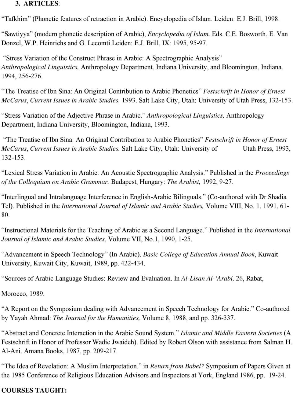 Stress Variation of the Construct Phrase in Arabic: A Spectrographic Analysis Anthropological Linguistics, Anthropology Department, Indiana University, and Bloomington, Indiana. 1994, 256-276.