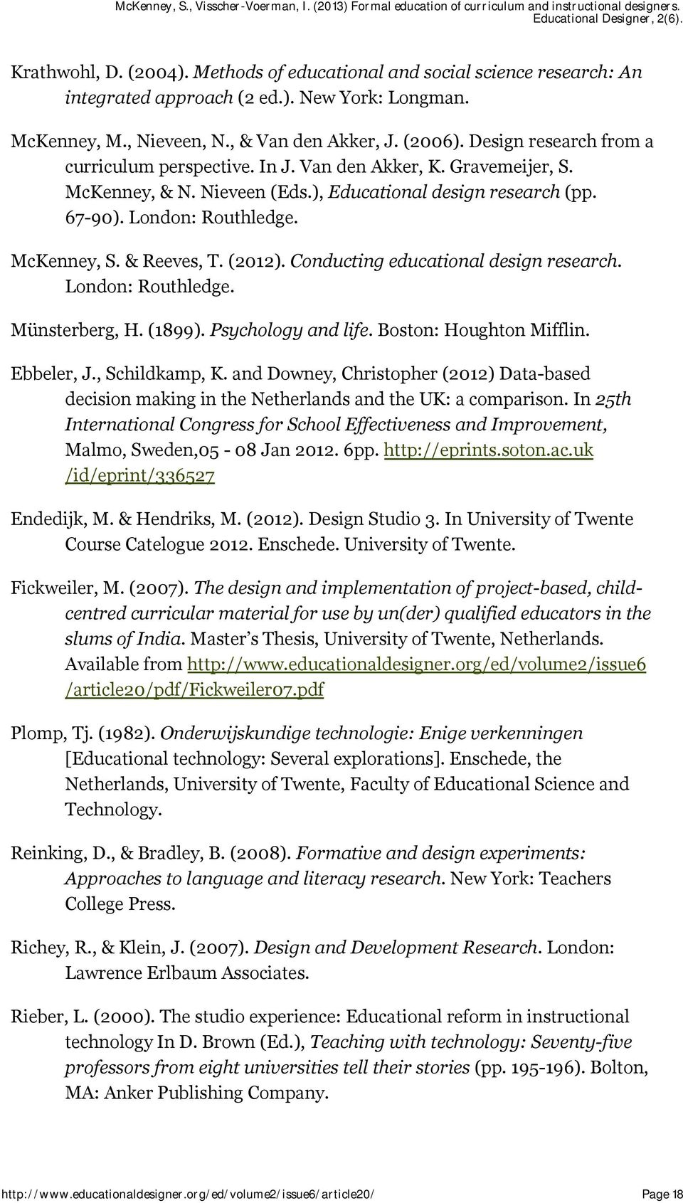 & Reeves, T. (2012). Conducting educational design research. London: Routhledge. Münsterberg, H. (1899). Psychology and life. Boston: Houghton Mifflin. Ebbeler, J., Schildkamp, K.