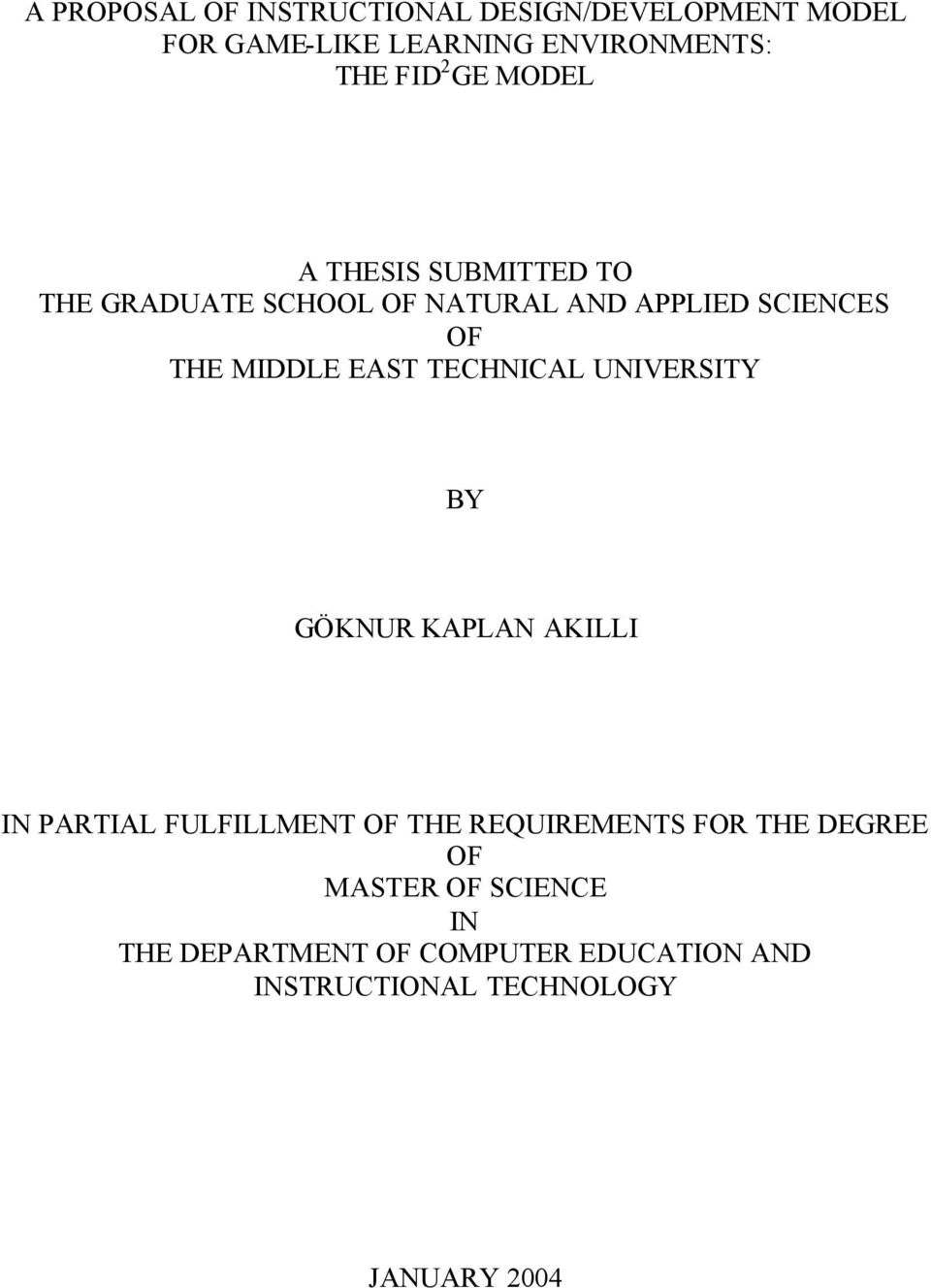 TECHNICAL UNIVERSITY BY GÖKNUR KAPLAN AKILLI IN PARTIAL FULFILLMENT OF THE REQUIREMENTS FOR THE