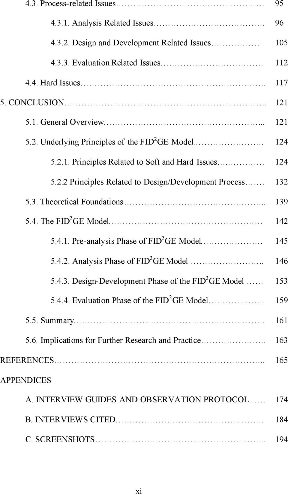 5.3. Theoretical Foundations.. 139 5.4. The FID 2 GE Model 142 5.4.1. Pre-analysis Phase of FID 2 GE Model. 145 5.4.2. Analysis Phase of FID 2 GE Model.. 146 5.4.3. Design-Development Phase of the FID 2 GE Model 153 5.