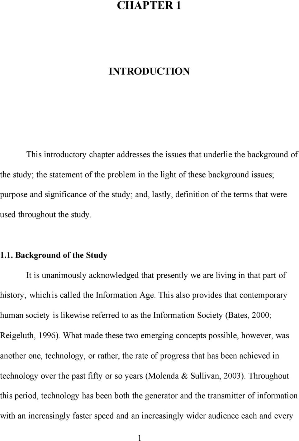 1. Background of the Study It is unanimously acknowledged that presently we are living in that part of history, which is called the Information Age.