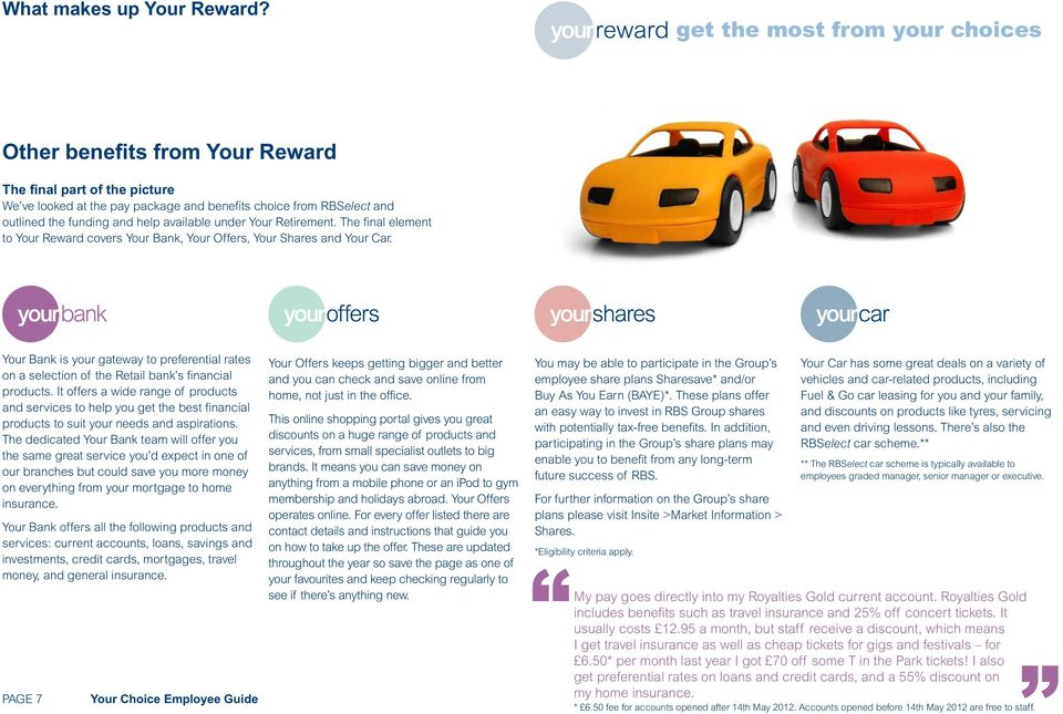 available under Your Retirement. The final element to Your Reward covers Your Bank, Your Offers, Your Shares and Your Car.