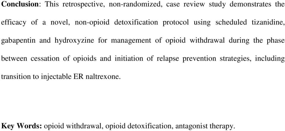 opioid withdrawal during the phase between cessation of opioids and initiation of relapse prevention