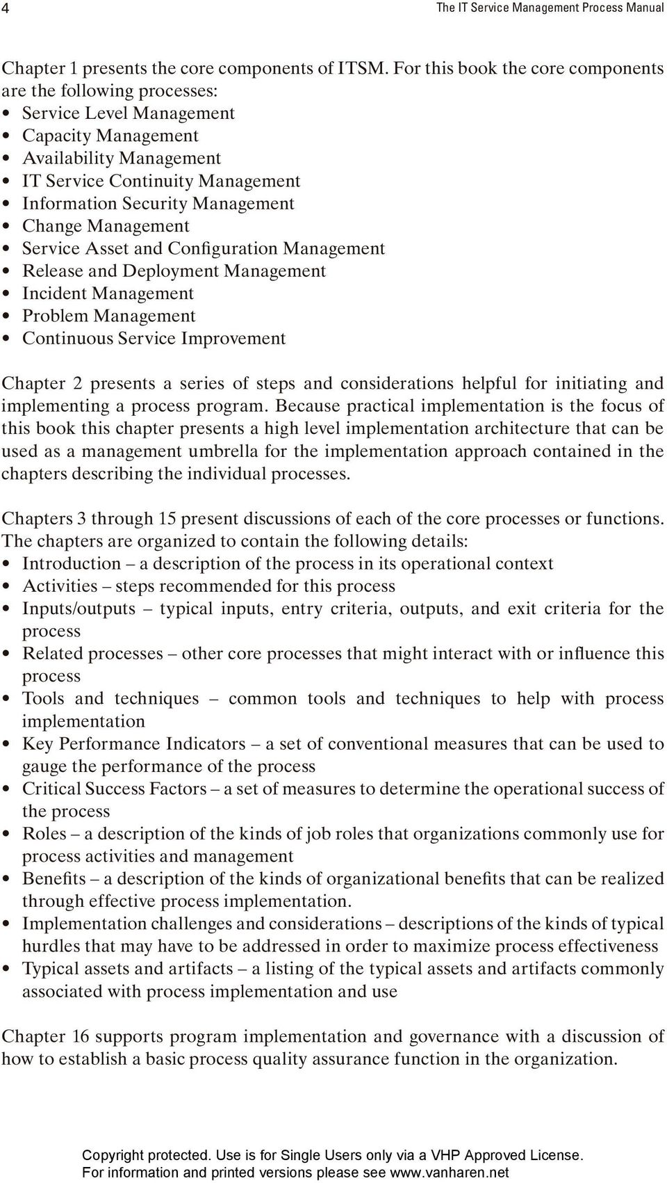 Change Management Service Asset and Configuration Management Release and Deployment Management Incident Management Problem Management Continuous Service Improvement Chapter 2 presents a series of