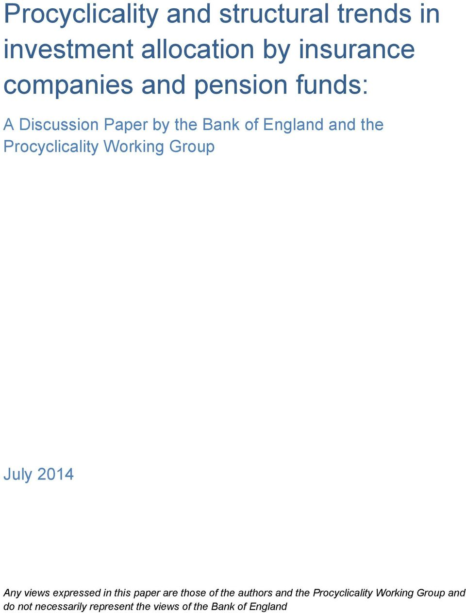 Group July 2014 Any views expressed in this paper are those of the authors and the