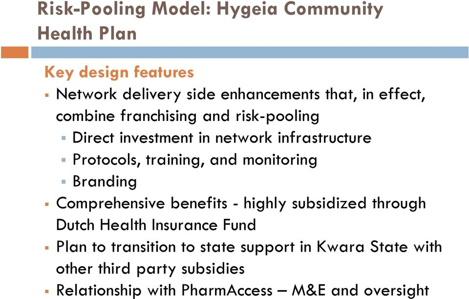 monitoring Branding Comprehensive benefits - highly subsidized through Dutch Health Insurance Fund Plan to
