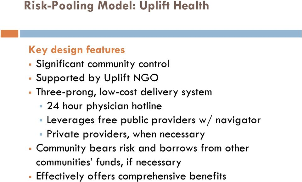 Leverages free public providers w/ navigator Private providers, when necessary Community