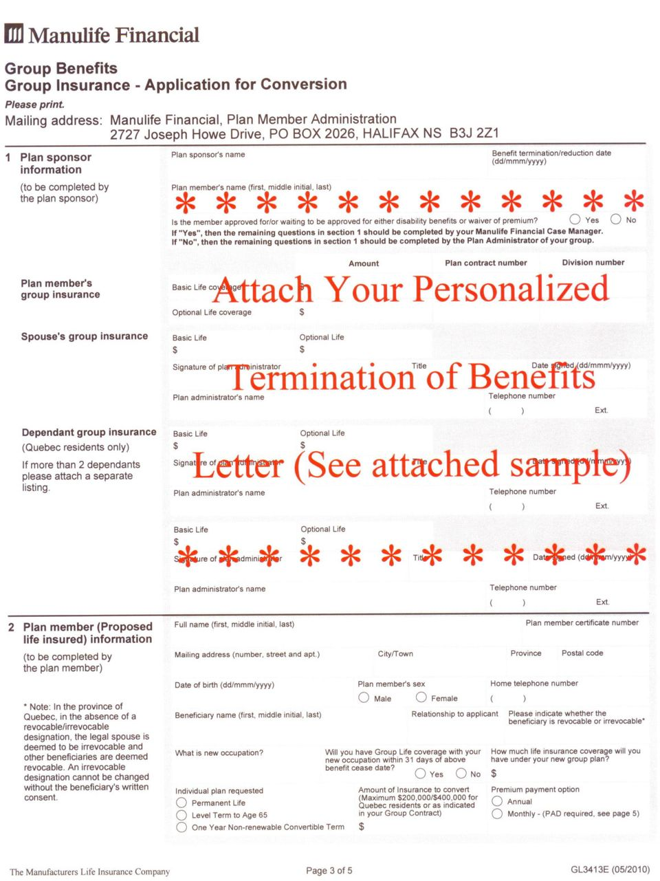 name Benefit termination/reduction date (dd/mmm/yyyy) *********** Plan member's name (first, middle initial, last) Is the member approved for/or waiting to be approved for either disability benefits