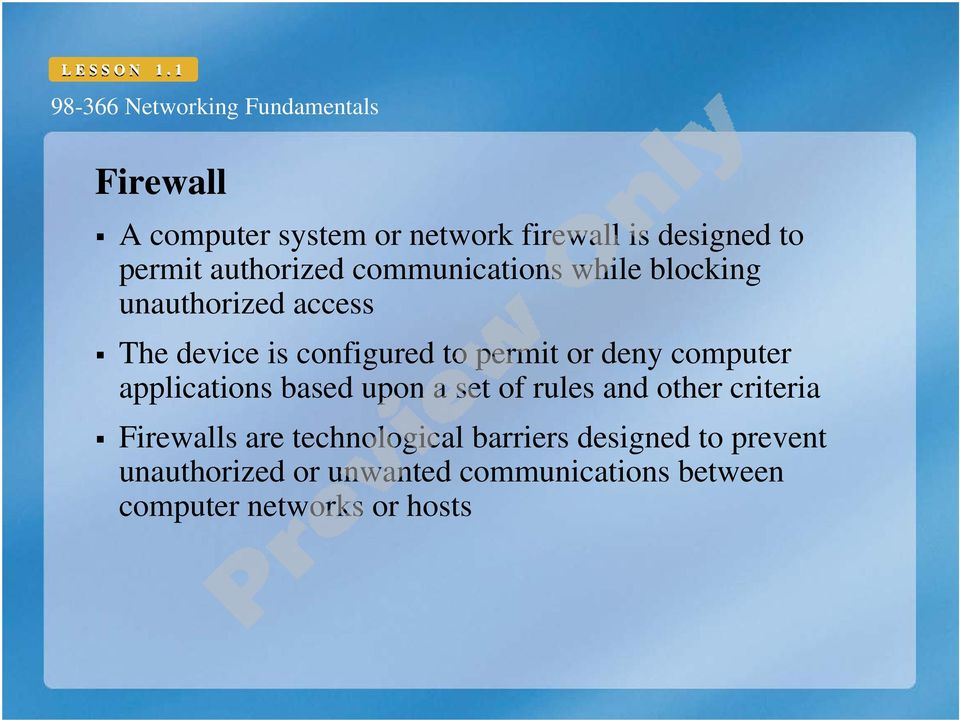 computer applications based upon a set of rules and other criteria Firewalls are