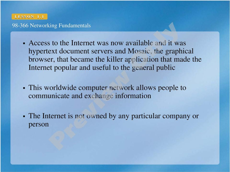 popular and useful to the general public This worldwide computer network allows people to