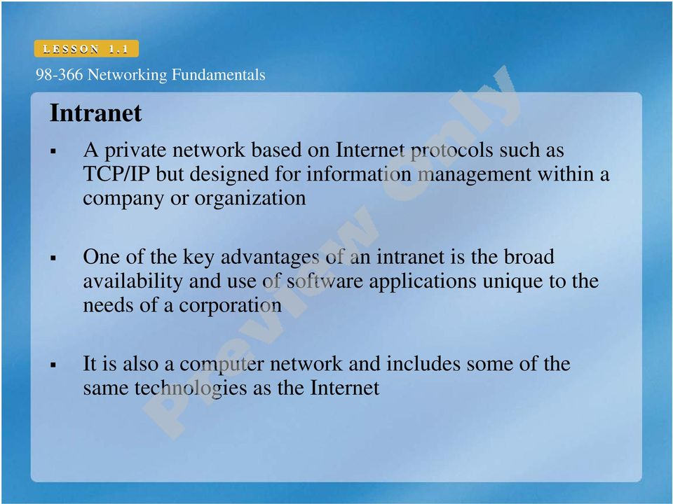 intranet is the broad availability and use of software applications unique to the needs of