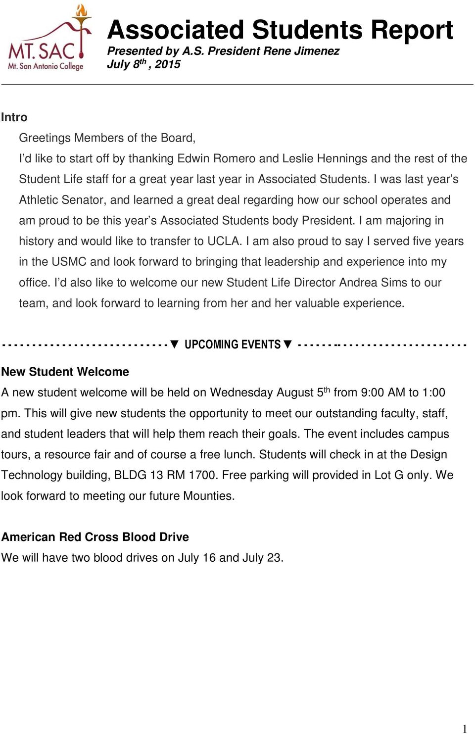 President Rene Jimenez July 8 th, 2015 Intro Greetings Members of the Board, I d like to start off by thanking Edwin Romero and Leslie Hennings and the rest of the Student Life staff for a great year