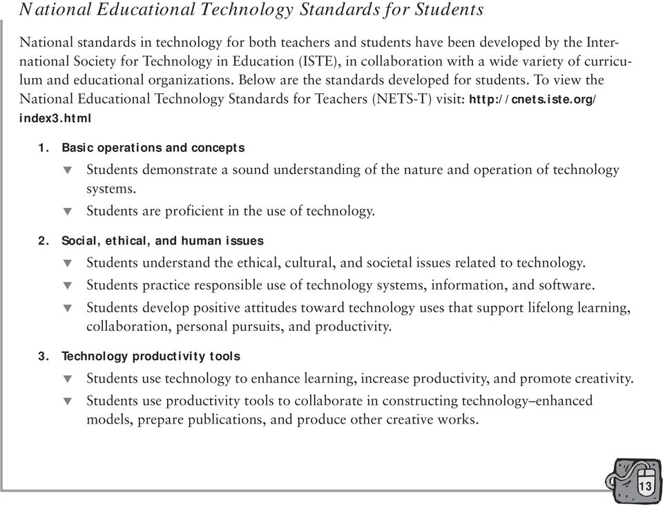 To view the National Educational Technology Standards for Teachers (NETS-T) visit: http://cnets.iste.org/ index3.html 1.